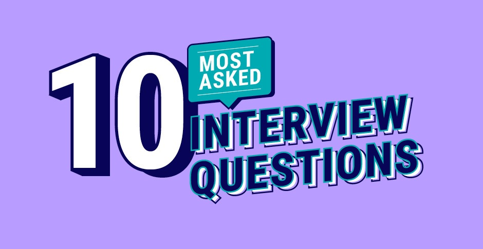 10 most-asked interview questions (answered)