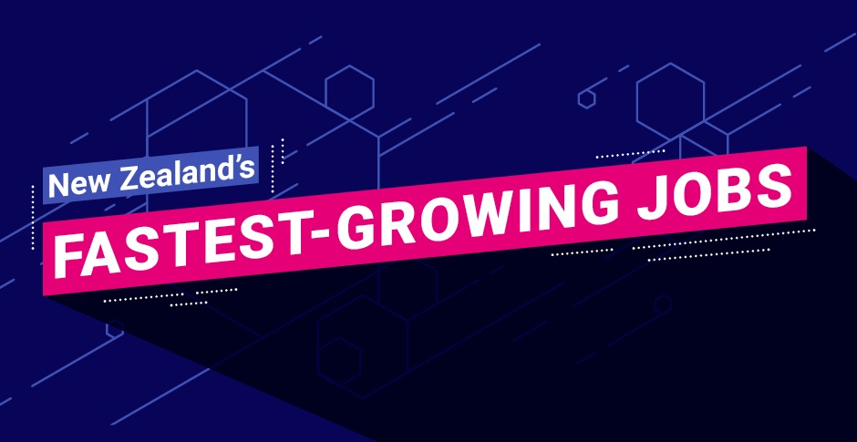New Zealand's fastest-growing jobs