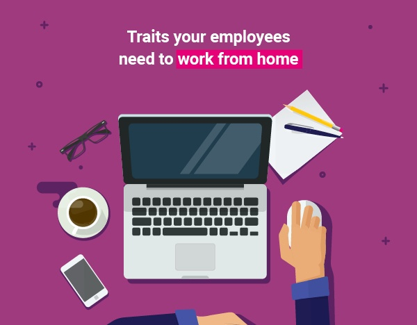 5 traits your employees need to work effectively from home image